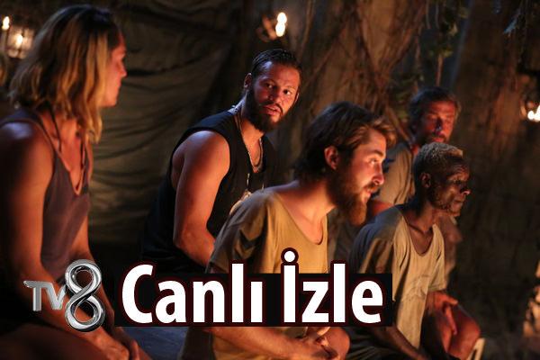 TV8 Canlı Yayın İzle (Full HD) - Survivor 2016 elenen isim ve açıklamaları - İZLE