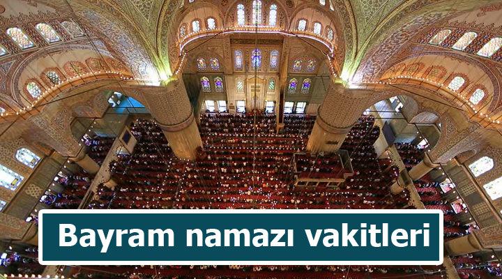 Bayram namazı saat kaçta? (İstanbul) - Bayram hutbesi yayınlandı!
