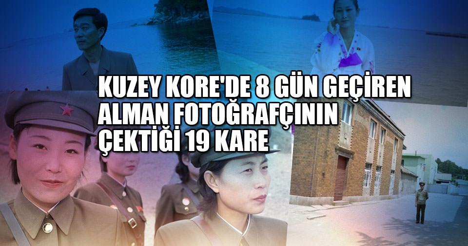 Kuzey Kore'de 8 gün geçiren Alman fotoğrafçının çektiği 19 kare