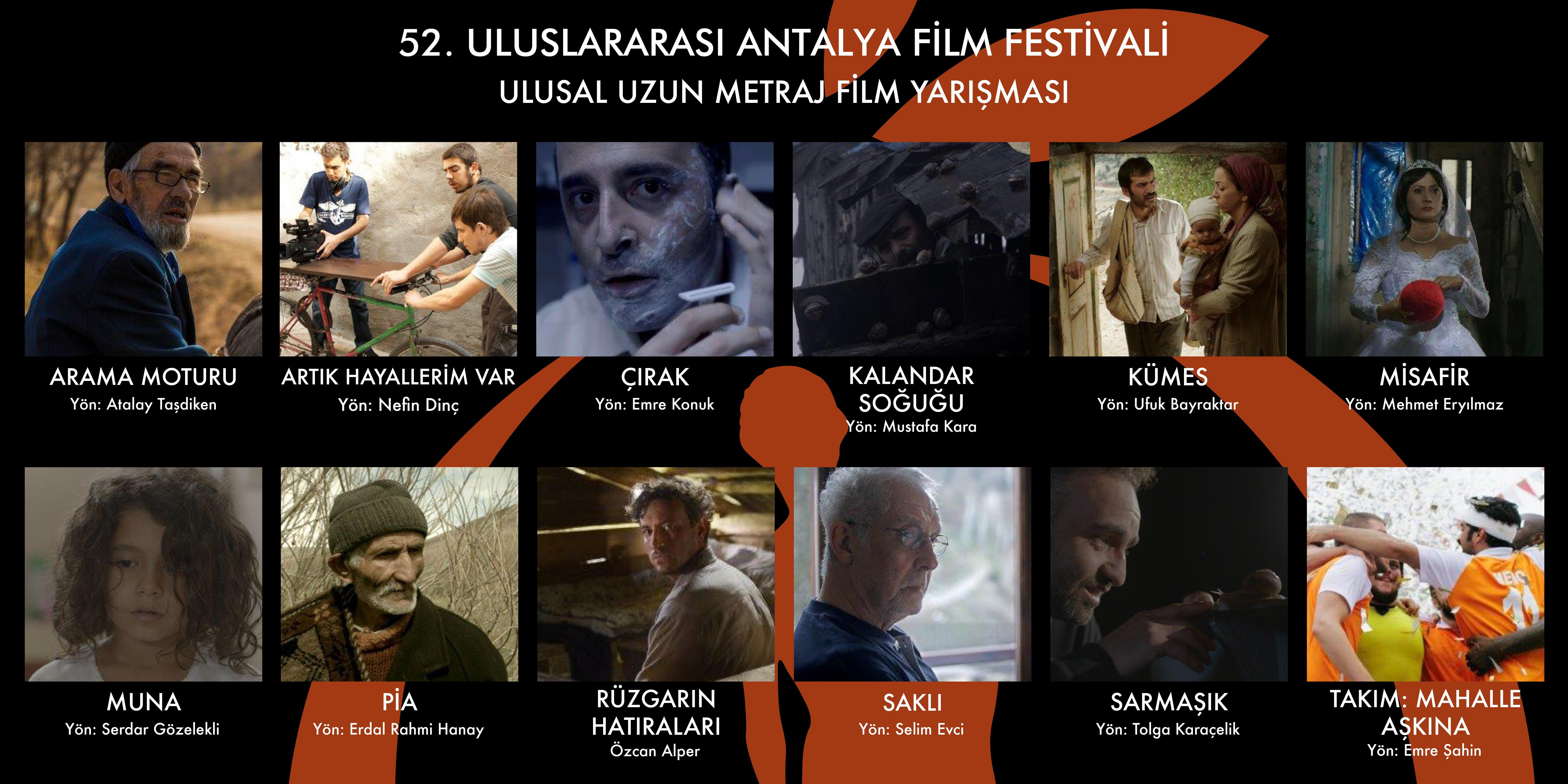 52. uluslararasıAntalya Film Festivali  Ulusal Uzun Metraj Film Yarışmasında yarışacak filmler belli oldu