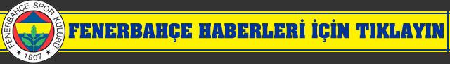 Fenerbahçe haberleri için tıklayın