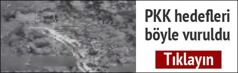 PKK hedefleri böyle vuruldu