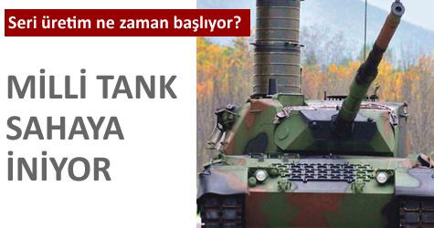Milli tank sahaya iniyor