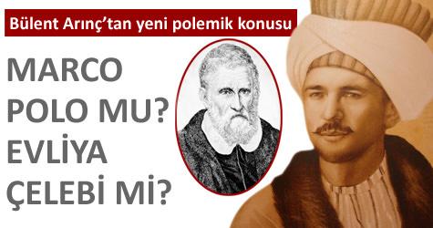 Evliya Çelebi mi, Marco Polo mu?
