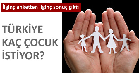 Trkiye ka ocuk istiyor?