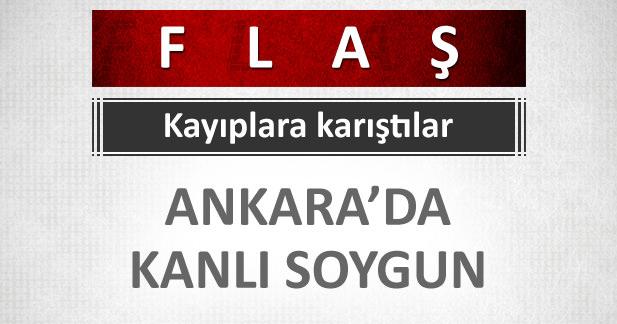 Ankarada kanlı soygun