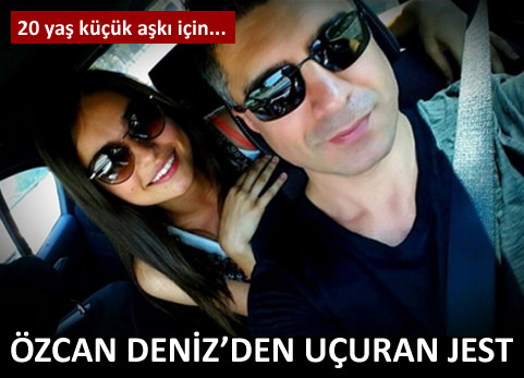 �zcan Deniz'den gen� a�k�na jest
