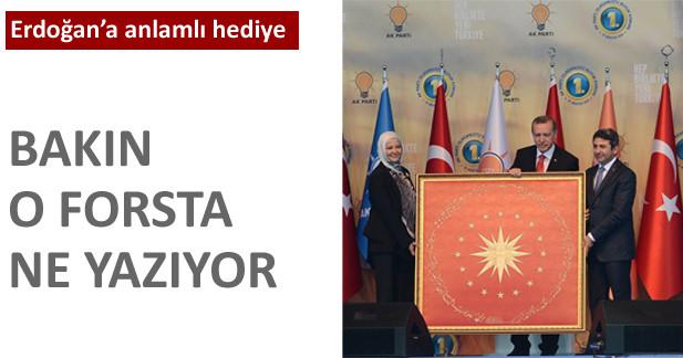 Erdoğan'a hediye edilen forstaki büyük mana