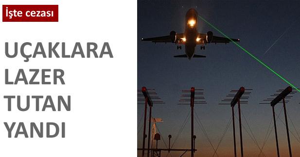 Uçaklara lazer tutan kişiye ceza