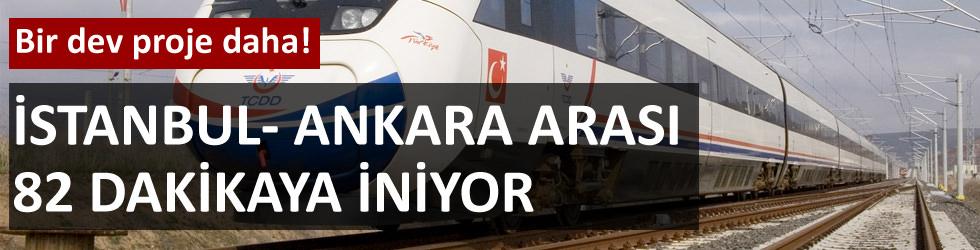 İstanbul-Ankara arası 82 dakikaya iniyor