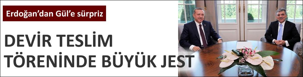 Erdoğan'dan Gül'e büyük jest