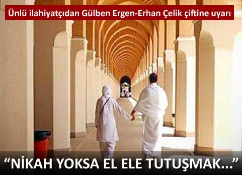 �nl� ilahiyat�� G�lben Ergen ile Erhan �elik'i uyard�