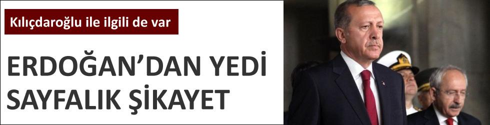 Erdoğan'dan yedi sayfalık şikayet