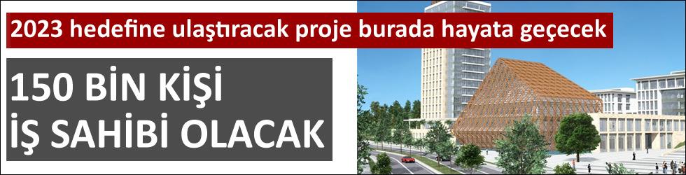 Türkiye'nin istihdam vadisi olacak