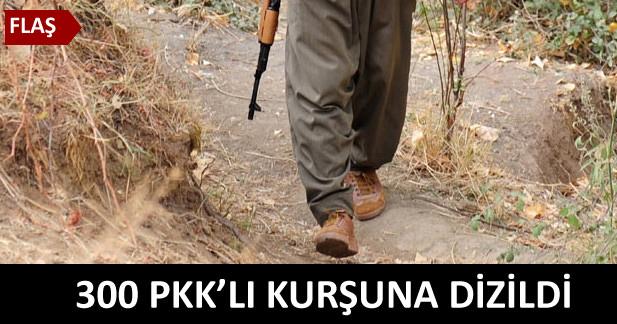 300 PKK'lı kurşuna dizildi