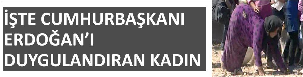 İşte Cumhurbaşkanı Erdoğan'ı duygulandıran kadın