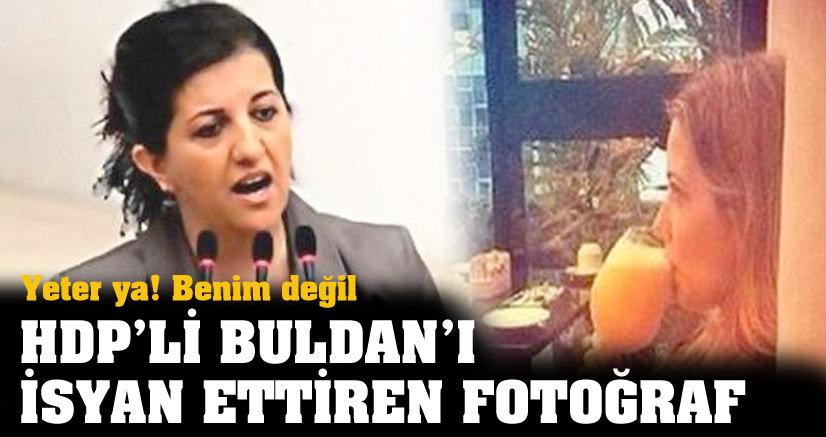 Pervin Buldan'ı isyan ettiren fotoğraf - Sabah