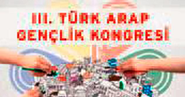 3'üncü Türk Arap Gençlik Kongresi başladı