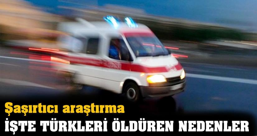 Türkleri öldüren nedenler