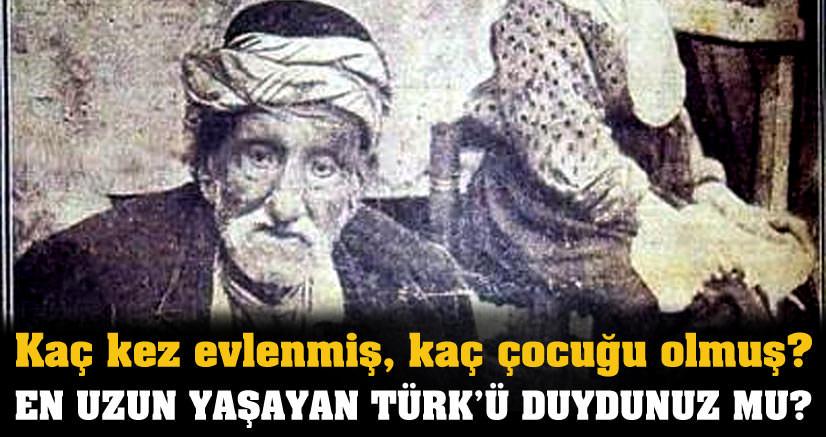 En uzun yaşayan Türk'ü duydunuz mu?
