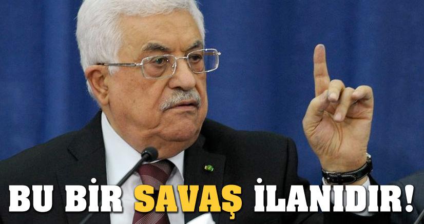 Abbas: Bu bir savaş ilanı