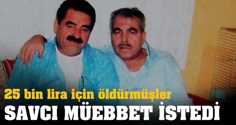 25 bin lira için öldürmüşler