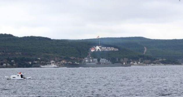 Çanakkale Boğaz'ından savaş gemisi geçti