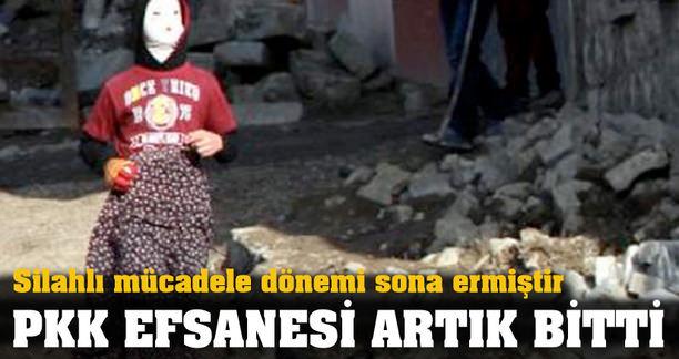 PKK EFSANESİ ARTIK BİTTİ