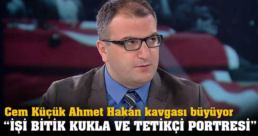 Cem Küçük'ten Ahmet Hakan'a: İşi bitik bir kukla