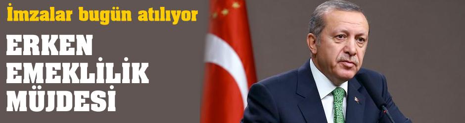 Erdoğan'dan erken emekilik müjdesi