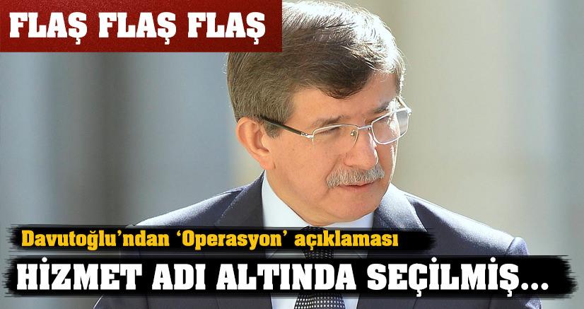Davutoğlu'ndan flaş operasyon açıklaması!