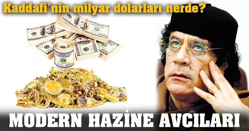 KADDAFİ'NİN 200 MİLYAR DOLARININ PEŞİNDELER