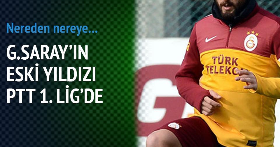 G.SARAY'IN ESKİ YILDIZI PTT 1. LİG'DE
