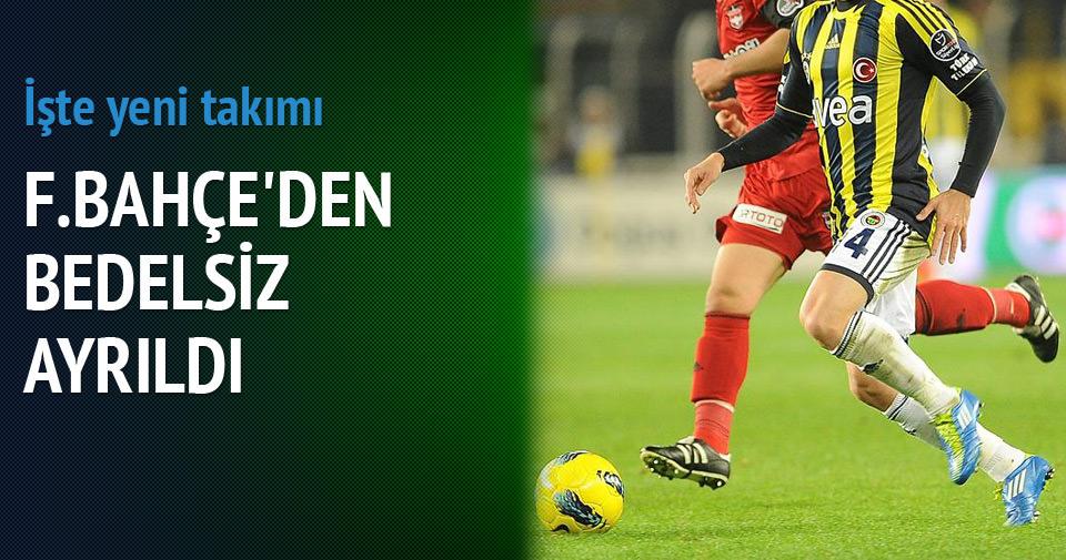 FENERBAHÇE'DEN 'BEDELSİZ' GİTTİ
