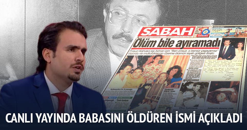 Cihan Kahveci, Adnan Kahveci'yi öldüren ismi açıkladı