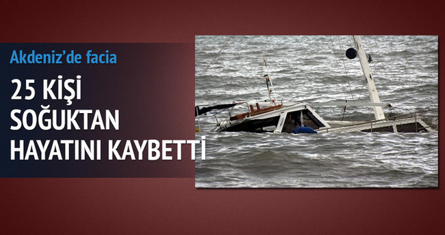Akdeniz'de 25 kaçak soğuktan öldü