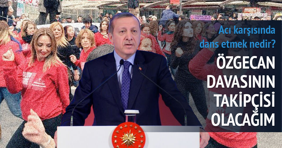 Erdoğan: Özgecan'ın davasının takipçisi olacağım
