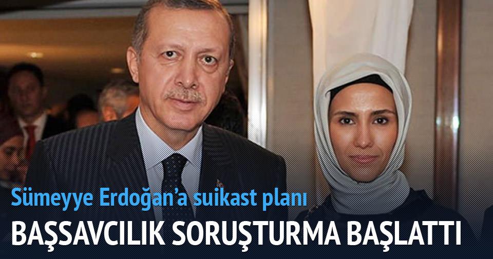 Sümeyye Erdoğan'a suikast düzenleneceği iddiasına soruşturma