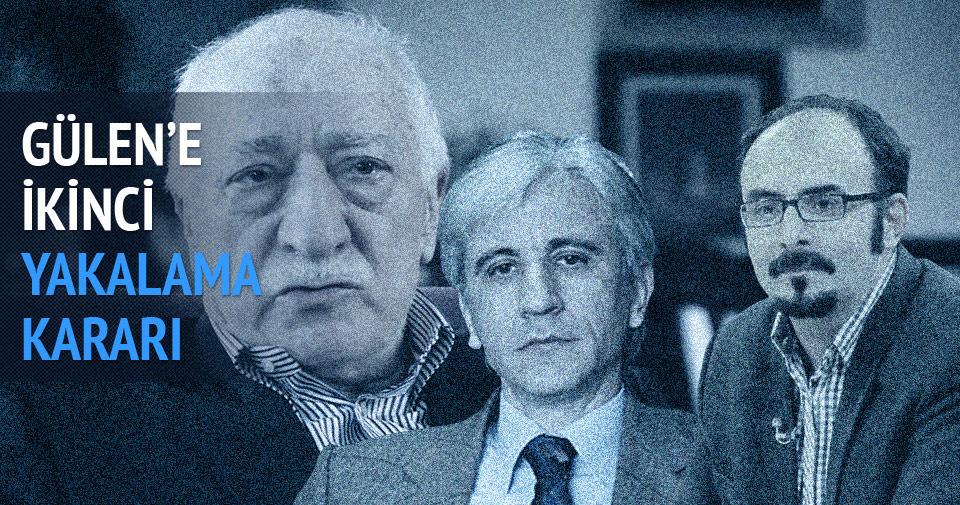 Gülen'e ikinci yakalama kararı