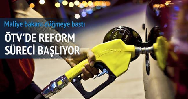 ÖTV'de reform süreci akaryakıtla başlıyor