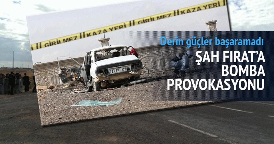Şah Fırat'ı engellemek için bomba provokasyonu