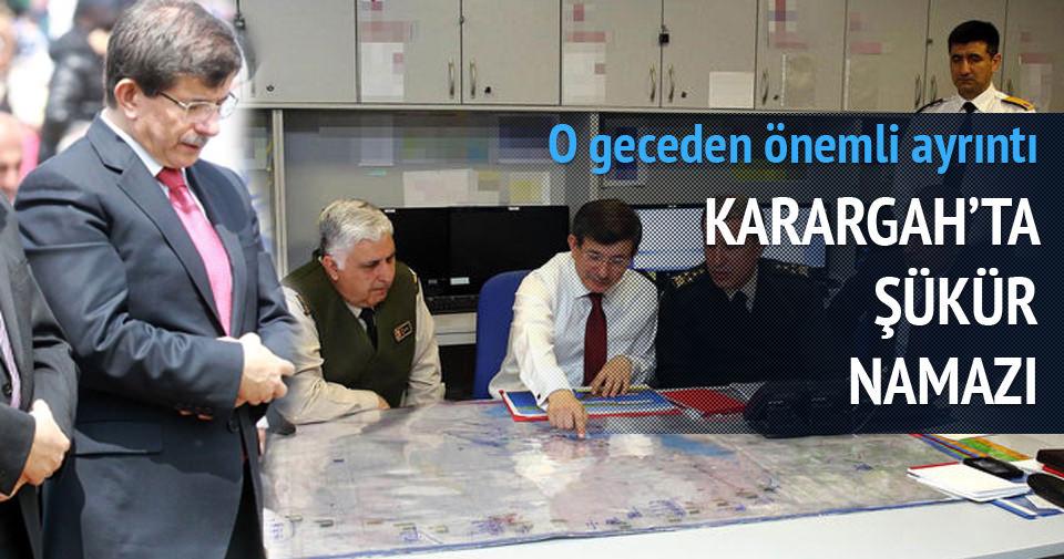 Operasyon gecesi Karargah'ta şükür namazı