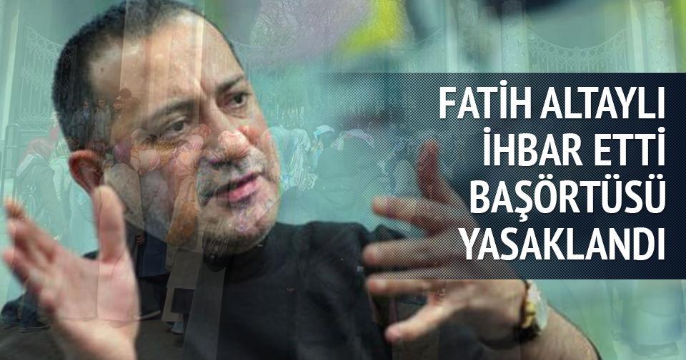 Fatih Altaylı ihbar etti, üniversitede başörtüsü yasaklandı