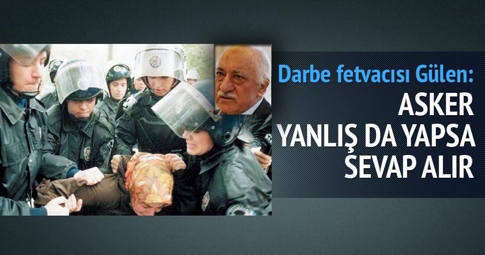 Gülen: Asker yanlış da yapsa fetva alır