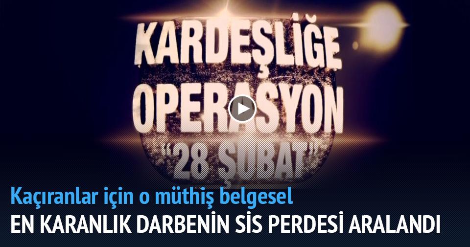 KARDEŞLİĞE OPERASYON '28 ŞUBAT'