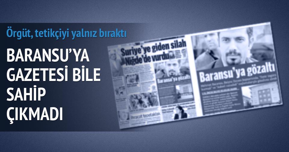 Baransu'ya gazetesi bile sahip çıkmadı