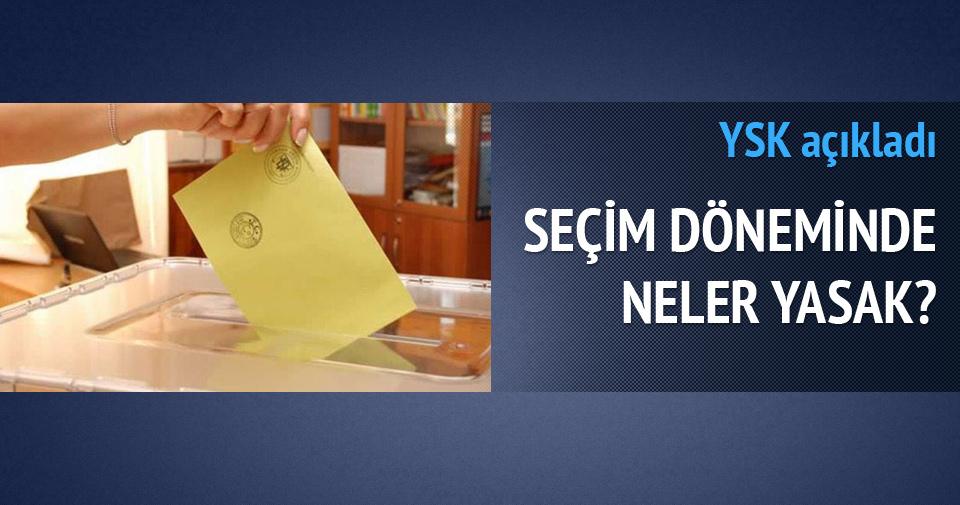YSK açıkladı, seçim döneminde neler yasak?