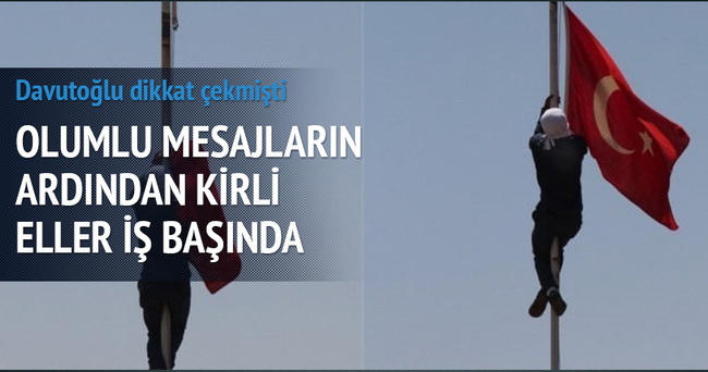 Kirli eller yeniden devrede! 2 ilde Türk bayrağına saldırı!