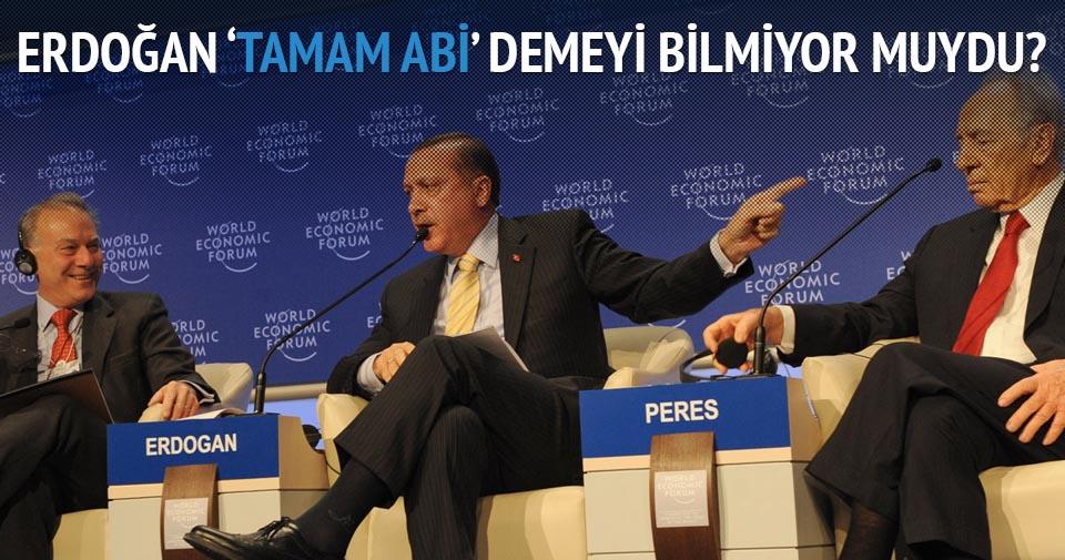 'Erdoğan Davos'ta 'Tamam abi' demeyi bilmiyor muydu?'