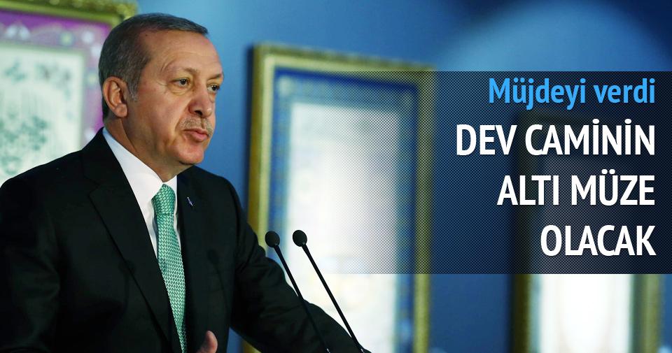 Erdoğan: Çamlıca Camii'nin altı müze olacak